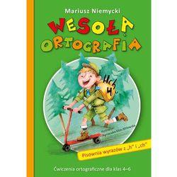 Wesoła ortografia Pisownia wyrazów z h i ch (ISBN 9788374377355)
