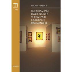 Ubezpieczenia dóbr kultury w muzeach i zbiorach prywatnych, książka w oprawie miękkej