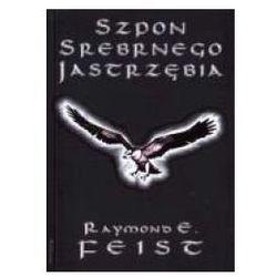 SZPON SREBRNEGO JASTRZĘBIA KONKLAWE CIENI 1 Feist Raymond (kategoria: Fantastyka i science fiction)