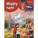 Język Polski SP 5 Między Nami podr w.2018 GWO - Agnieszka Łuczak, Anna Murdzek (9788381181631)
