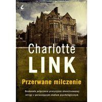 Przerwane milczenie - Charlotte Link, oprawa miękka