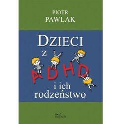 Pedagogika osób niepełnosprawnych Dzieci z ADHD..., książka w oprawie broszurowej