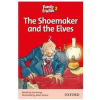 Family and Friends Readers 2: The Shoemaker and the Elves, książka z ISBN: 9780194802574