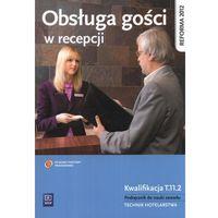 Obsługa gości w recepcji Podręcznik do nauki zawodu (9788302136399)