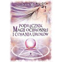 Podręcznik magii ochronnej i cofania uroków (224 str.)