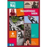 Najwybitniejsi ludzie Polska NAJ - Anna Zaborowska - Dostawa Gratis, szczegóły zobacz w sklepie (97883798311