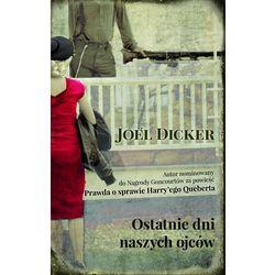 Joel Dicker: Ostatnie dni naszych Ojców e-book, okładka ebook, książka z kategorii E-booki