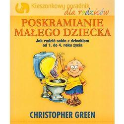 Poskramianie małego dziecka Kieszonkowy poradnik dla rodziców (ISBN 9788362195299)
