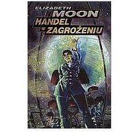 HANDEL W ZAGROŻENIU Wojna Vattów 1 Elizabeth Moon (8374180811)