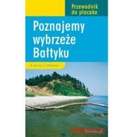 Poznajemy wybrzeże Bałtyku. Przewodnik do plecaka, oprawa miękka