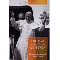 Droga Karola Wojtyły. Tom 2: Zwiastun wyzwolenia 1978-1989 (9788379436323)