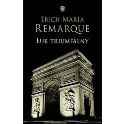 Erich Maria Remarque. Łuk triumfalny., rok wydania (2009)