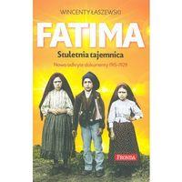 Fatima. Największa tajemnica. Objawienia maryjne z lat 1917-1929