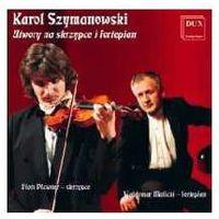 Szymanowski: Utwory Na Skrzypce I Fortepian
