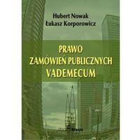 Prawo zamówień publicznych Vademecum - Nowak Hubert, Korporowicz Łukasz (ISBN 9788361668169)