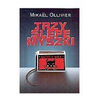 Trzy ślepe myszki Mikael Ollivier, oprawa miękka