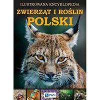 Ilustrowana Encyklopedia Zwierząt i Roślin Polski (9788377059715)