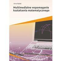 Multimedialne wspomaganie kształcenia matematycznego (9788362687879)