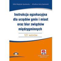 Instrukcja egzekucyjna dla urzędów gmin i miast oraz biur związków międzygminnych, książka z ISBN: 9788