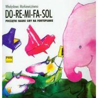 Do-re-mi-fa-sol Początki nauki gry na fortepianie (9788322412541)