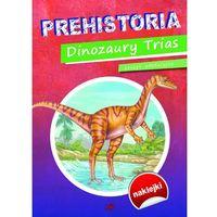 Prehistoria Dinozaury Trias. Zeszyt edukacyjny - Praca zbiorowa, MD