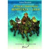 Wyprawa nies?ychana Benedykta i Jana. Historia prawdziwa, pozycja wydana w roku: 2011