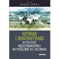Wywiad i kontrwywiad w polityce międzynarodowej na przełomie XX i XXI wieku - Dostawa 0 zł (ISBN 9788380852