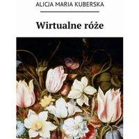 Wirtualne róże (9788381047050)