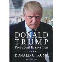 Donald Trump Prezydent Biznesmen - Jeśli zamówisz do 14:00, wyślemy tego samego dnia. Darmowa dostawa, już