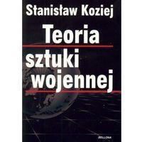 Teoria sztuki wojennej - Stanisław Koziej, oprawa miękka