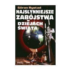 Göran Rystad. Najsłynniejsze zabójstwa w dziejach świata., pozycja wydana w roku: 2007
