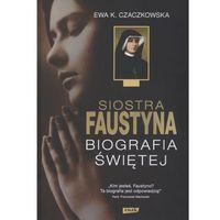 Siostra Faustyna. Biografia świętej (2012)