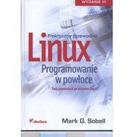 Linux. Programowanie w powłoce. Praktyczny przewodnik. Wydanie III (kategoria: Czasopisma)