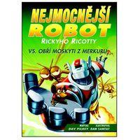 Nejmocnější robot Rickyho Ricotty vs. obří moskyti z Merkuru David Pilkey