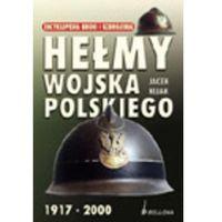 Hełmy Wojska Polskiego 1917-2000 (ilość stron 128)