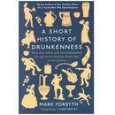 A Short History of Drunkenness - Forsyth Mark, Mark Forsyth