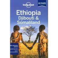 Etiopia Lonely Planet Ethiopia, Djibouti & Somaliland (opr. miękka)