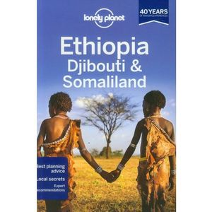 Etiopia Lonely Planet Ethiopia, Djibouti & Somaliland, Lonely Planet Publications