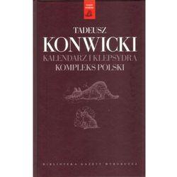 Kalendarz i klepsydra Kompleks polski - Konwicki Tadeusz - sprawdź w wybranym sklepie