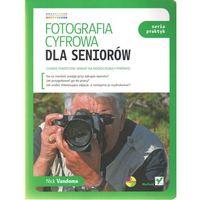 Fotografia cyfrowa dla seniorów. Seria praktyk (192 str.)