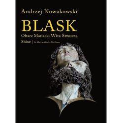 Blask Ołtarz Mariacki Wita Stwosza Shine St. Mary's Altar by Veit Stoss, książka z kategorii Rzeźba
