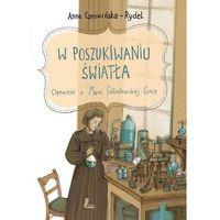 W poszukiwaniu światła - Anna Czerwińska-Rydel (9788376724911)