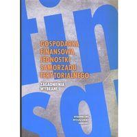 Gospodarka finansowa samorządu terytorialnego Zagadnienia wybrane (366 str.)