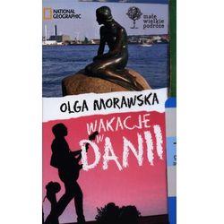 Wakacje w Danii Małe Wielkie Podróże (Olga Morawska)