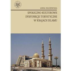 Anna Dłużewska. Społeczno - kulturowe dysfunkcje turystyczne w krajach islamu., pozycja wydana w roku: 2009