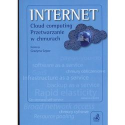 INTERNET Cloud computing Przetwarzanie w chmurach., pozycja wydana w roku: 2013