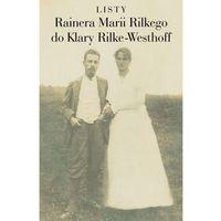 LISTY RAINERA MARII RILKEGO DO KLARY RILKE-WESTHOFF - Wysyłka od 3,99 - porównuj ceny z wysyłką, oprawa mi