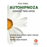 Autohipnoza uzdrowi twój umysł (176 str.)