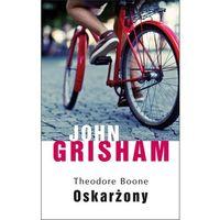 Theodore Boone Oskarżony - John Grisham (336 str.)