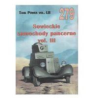 SOWIECKIE SAMOCHODY PANCERNE VOL.III MILITARIA 279 (Militaria)